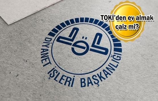 Diyanet'ten TOKİ Sosyal Konut Projesi'yle ilgili faiz açıklaması!