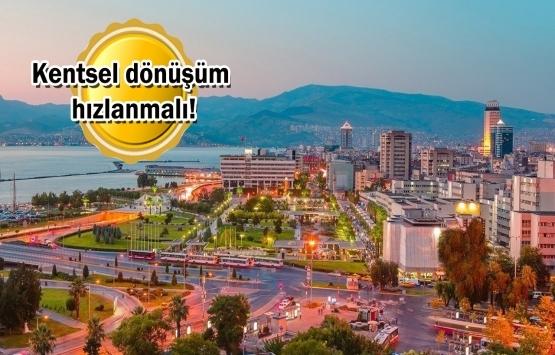 İzmir'de yapı stoku miadını doldurdu!