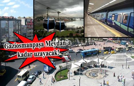 Gaziosmanpaşa'ya 2 yeni metro hattı ve teleferik geliyor!
