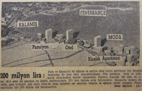 1957 yılında Moda ve Kalamış eğlence ve sayfiye sitesi haline getirilecekmiş!