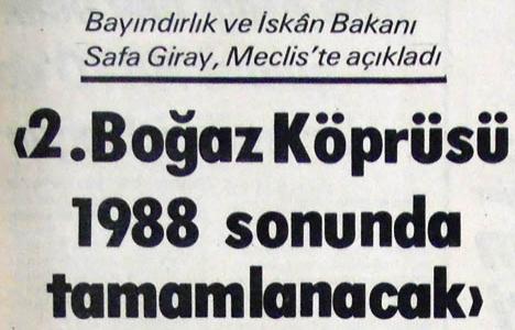 1984 yılında Fatih Sultan Mehmet Köprüsü'nün ihale çalışmalarına başlanmış!