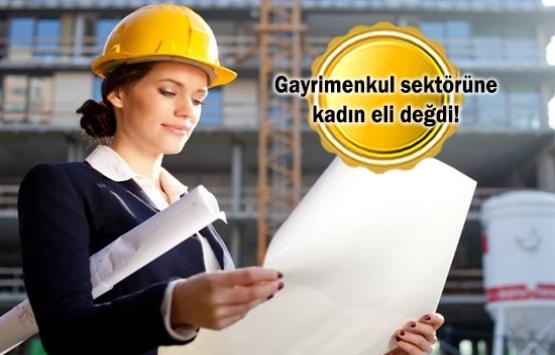 Gayrimenkul sektörünün üçte biri kadınlardan oluşuyor!