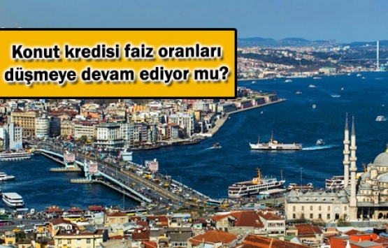 İstanbul seçimleri sonrası konut kredi faizlerinde son durum!