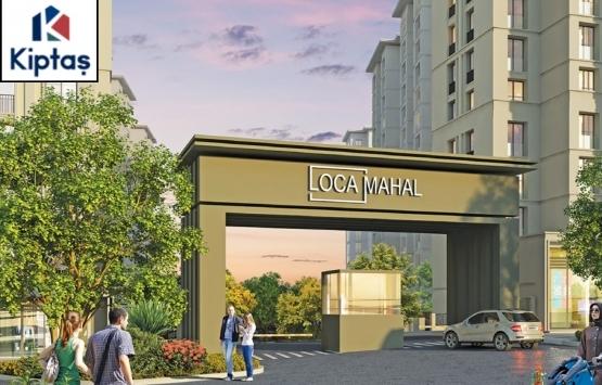 KİPTAŞ Locamahal projesinin inşaatında son durum ne?