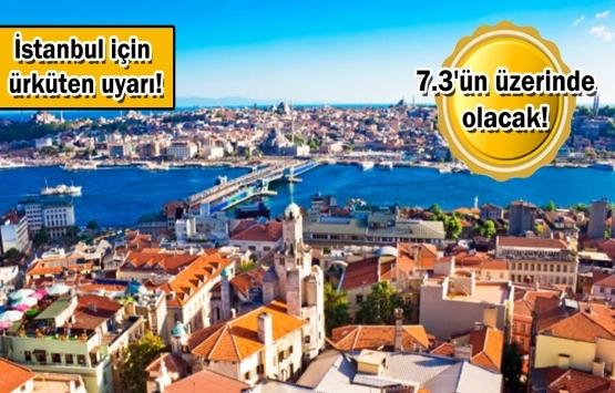 İstanbul depremi bugün çok daha yakın!