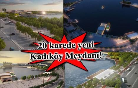 İşte yeni Kadıköy Meydanı!