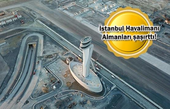 Almanlar İstanbul Havalimanı'nı