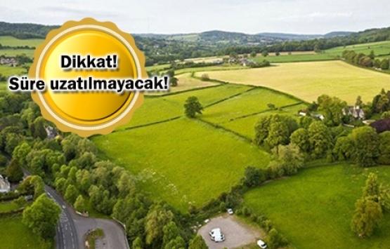 Tarım arazileri ve 2B taşınmazlarının satış başvuruları için son gün bugün!