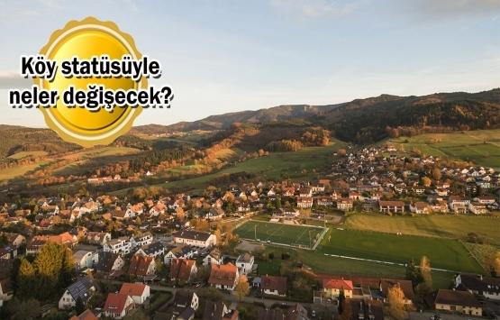 Büyükşehirlerdeki köyler kırsal mahalle oluyor!