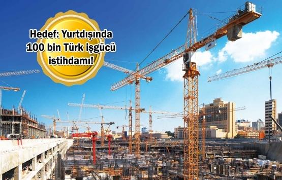 Türk müteahhitleri 10 yıldır dünya 2'ncisi!
