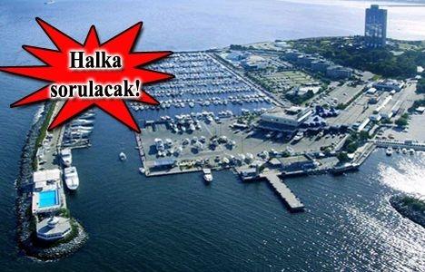 Ataköy Mega Yat Limanı için referandum yapılacak!