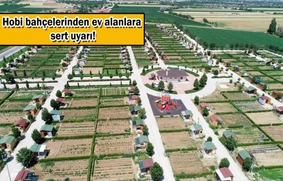 Tarım arazileri 'hobi bahçeleri' ile ikinci konut alanına dönüştü!