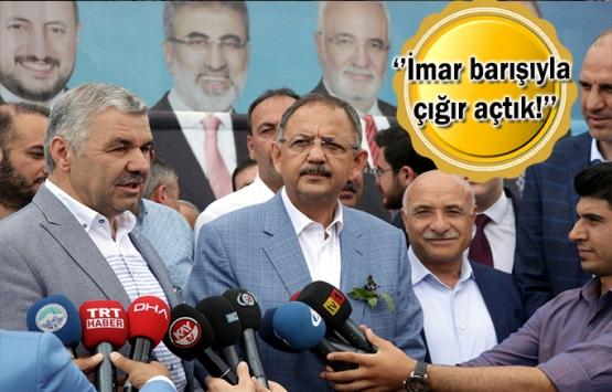 Mehmet Özhaseki: Kentsel dönüşümü hızlandırdık!
