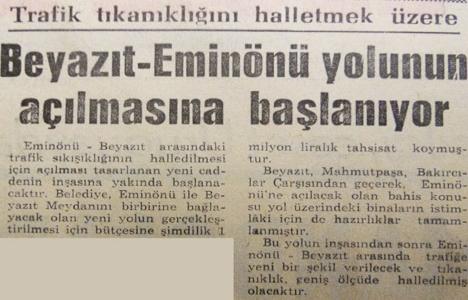 1965 yılında Beyazıt - Eminönü yolunun açılmasına başlanacakmış!