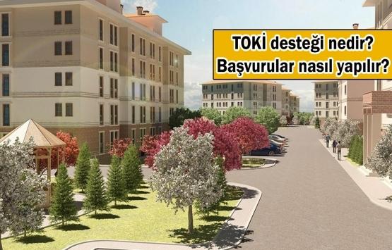 TOKİ'den ilk kez ev alacaklara destek!