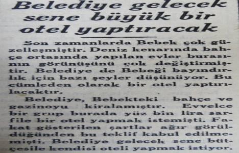 Belediye, 1935 yılında Bebek'e otel yapma kararı almış!