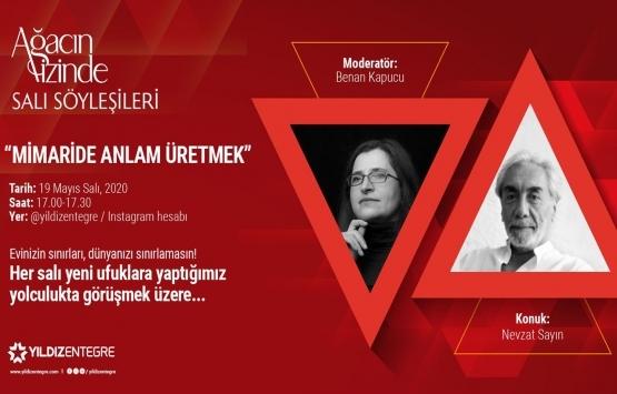 Nevzat Sayın ile 'Mimaride Anlam Üretmek' söyleşisi 19 Mayıs'ta!