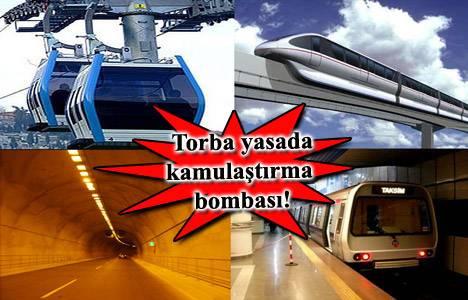Metro, teleferik, tünel ve köprü için kamulaştırma ödenmeyecek!