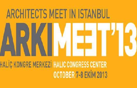 ARKIMEET 2013'te mimarlar İstanbul'da buluşuyor!