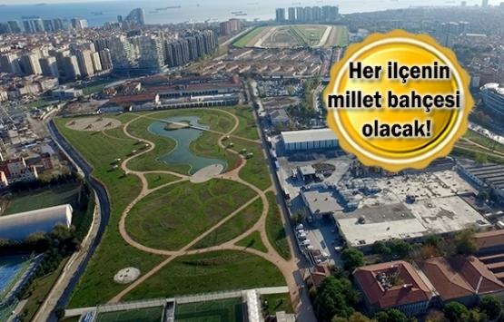 İstanbul'un 39 ilçesine 16 milyon metrekarelik millet bahçesi!