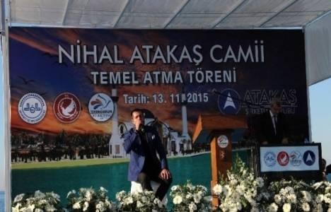Hatay Nihal Atakaş Camii'nin temeli atıldı!