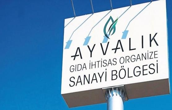Türkiye'nin ilk gıda ihtisas OSB'si Ayvalık'ta kuruluyor!