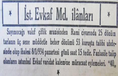 1934'te Sayımocağı vakfına ait Rami'deki 25 dönümlük tarlanın yıllık kirası 13.25 liraymış!