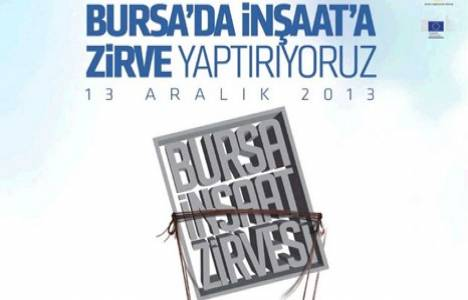 Bursa İnşaat Zirvesi 13 Aralık 2013 'te gerçekleştirilecek!
