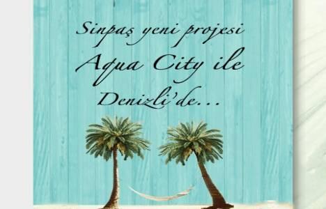 Sinpaş Aqua City Denizli projesinin lansmanı 17 Ekim'de!