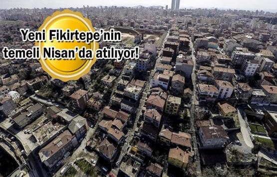 Fikirtepe'deki kentsel dönüşüm 2024'te tamamlanacak!