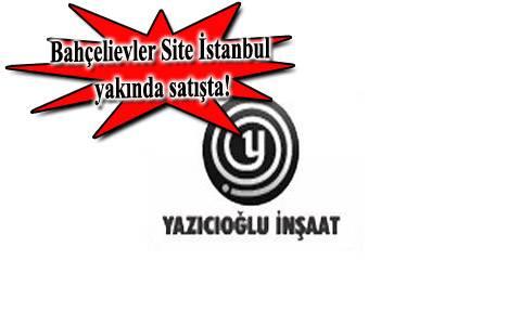 """Yazıcıoğlu Bahçelievler'e """"Site"""""""