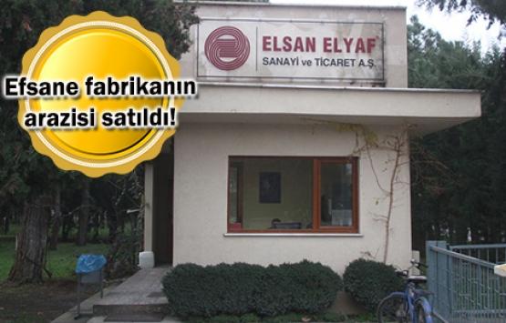 Elsan Elyaf'ın fabrika arazisi Oyak'ın!