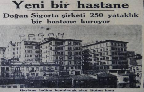 1943 yılında Doğan Sigorta Şirketi İstanbul'da 250 yataklı hastane kuracakmış!