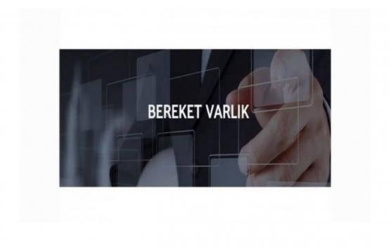 Bereket Varlık Kiralama'nın 150 milyon TL'lik kira sertifikası ihraç etti!