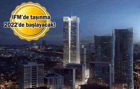 İstanbul Finans Merkezi'nin inşaatı 2020'de bitecek!