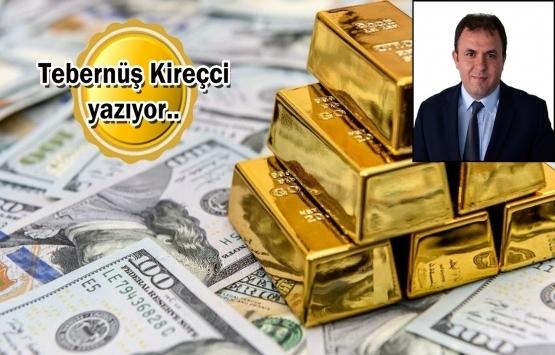 Altın ve dolar nereye gidecek?