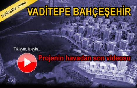Vaditepe Bahçeşehir Kiptaş'ın havadan en yeni videosu!