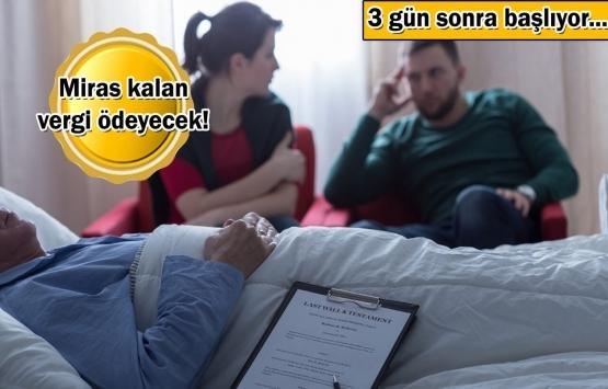 Ölüm hak 'miras' helal!