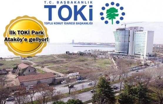 Ataköy Baruthane 'TOKİ Park' oluyor!