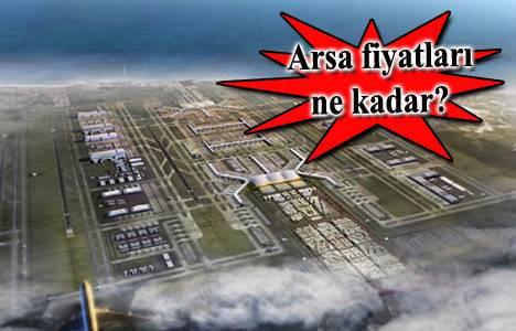 3. Havalimanı'nın temelinin atılmasıyla birlikte arsa fiyatları 4 katına çıktı!