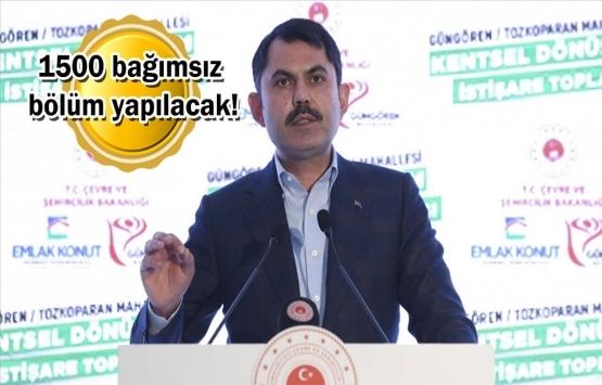 Murat Kurum: Tozkoparan Kentsel Dönüşüm Projesini 1,5 yıl içerisinde bitireceğiz!