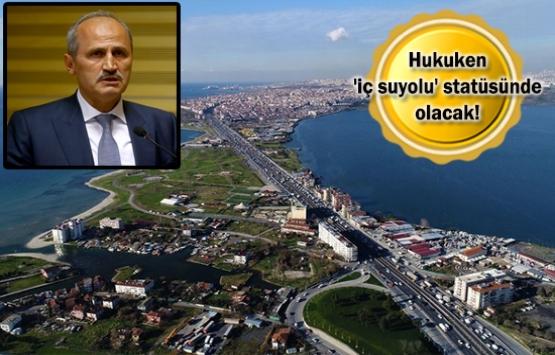 Kanal İstanbul'un hukuki statüsü açıklandı!