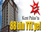 Kent Palas'ta 88 bin YTL'ye!