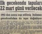 1960 yılında ilk gecekondu tapuları verilecekmiş!