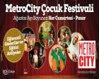 Metrocity AVM çocuk festivali başlıyor!