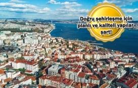 Şehir planlaması bütüncül yaklaşımla ele alınmalı!