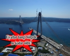 3. Köprü güzergahındaki arsaların değeri son 6 yılda yüzde 20 arttı!