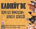 Kadıköy'de Kentsel Dönüşüm ve Asbest Gerçeği paneli 21 Nisan'da!