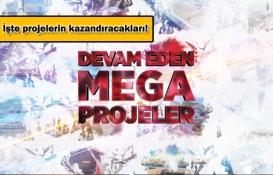 Yapımı devam eden 13 mega proje!