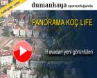 Panorama Koç Life nerede? Havadan videosu!